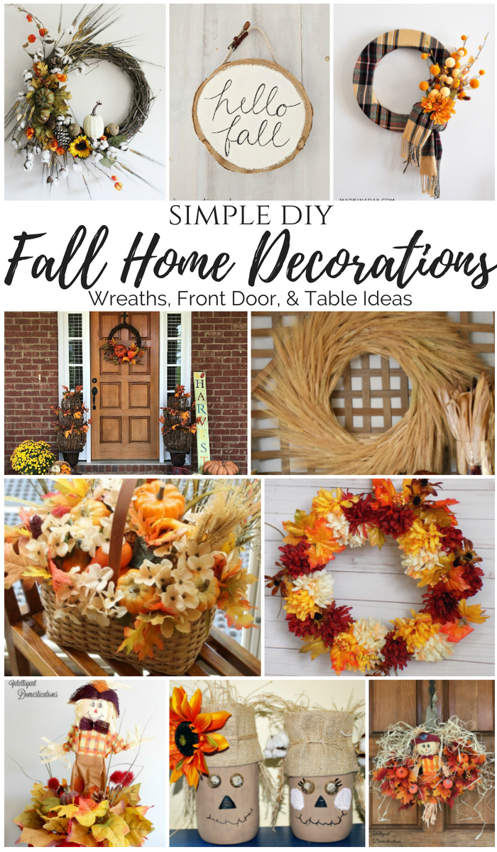 Simple DIY Fall Home Decorations - wreaths, front door, and table fall decoration ideas