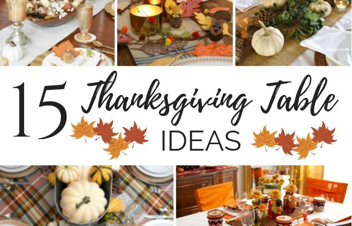 15 Thanksgiving Table Ideas – MM #230