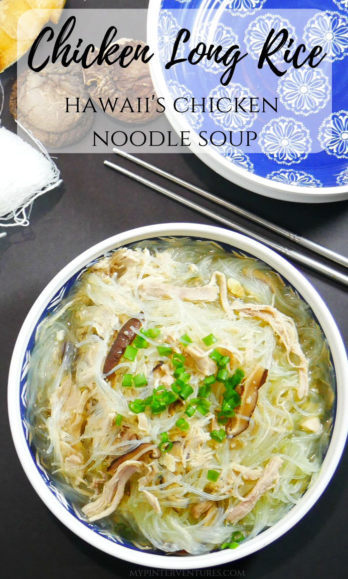 Chicken long rice - Hawaii's chicken noodle soup
