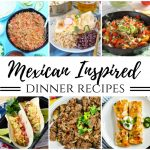 Mexican Inspired Dinner Recipes