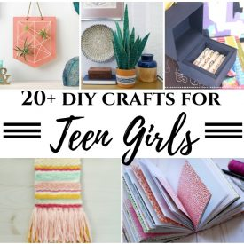 20+ DIY Crafts for Teen Girls