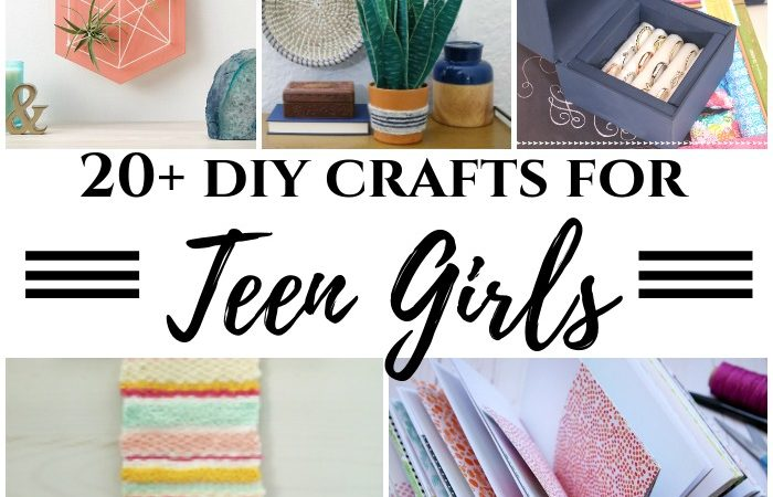 20+ DIY Crafts for Teen Girls – June MM #250