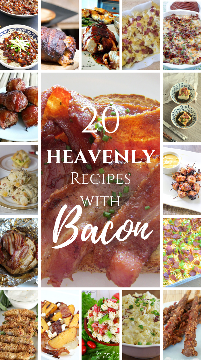 20 Heavenly Recipes with Bacon