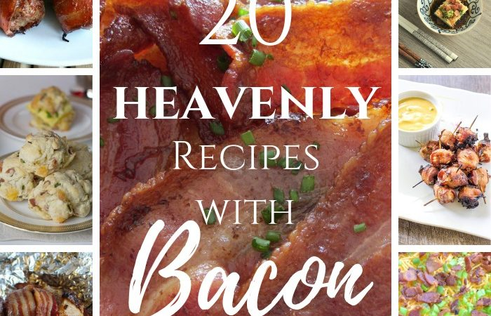 20 Heavenly Recipes with Bacon – MM #256